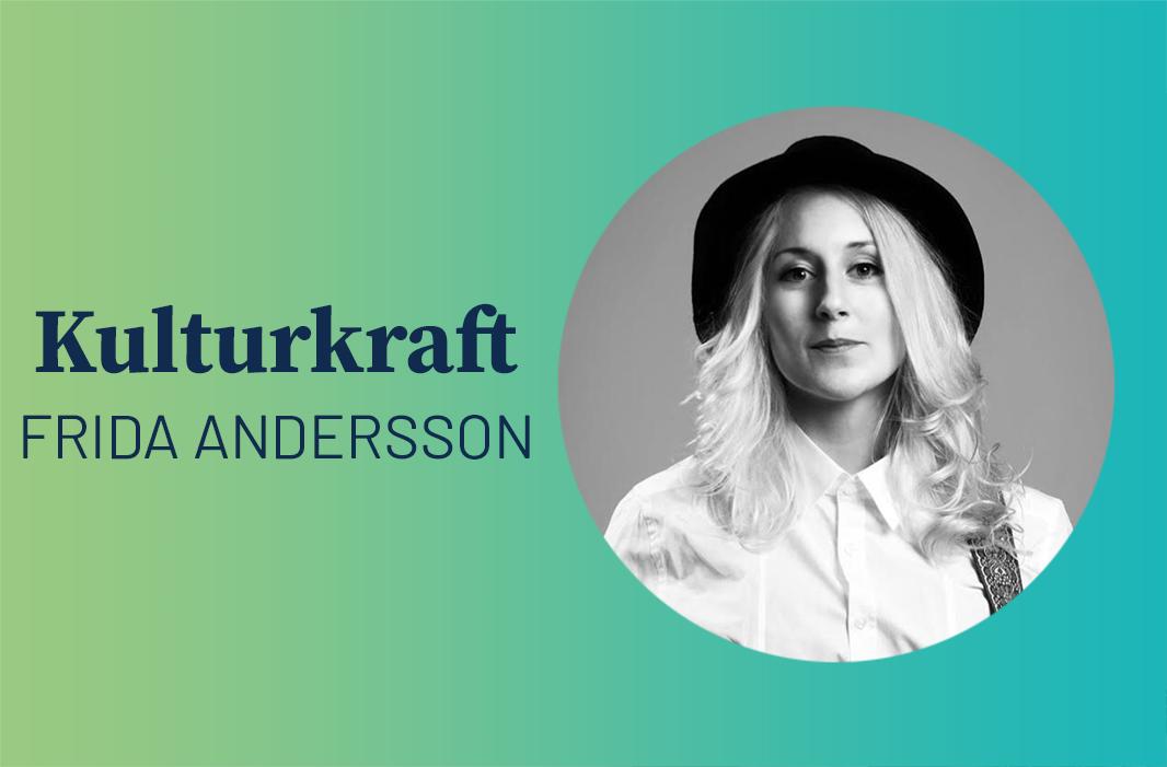 Kulturkraft – Frida Andersson