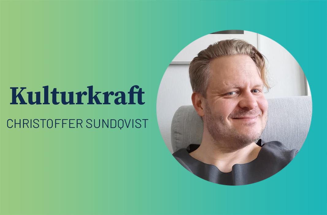 Kulturkraft – Christoffer Sundqvist