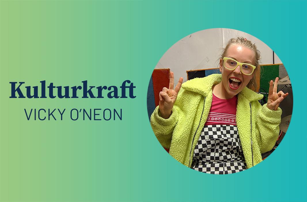 Kulturkraft – Vicky O'Neon